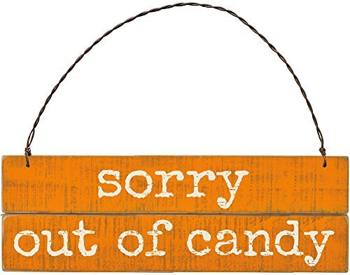 Primitives by Kathy Slatted Ornament Wood Sign - Sorry Out of Candy - Halloween Decor -