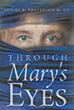 Through Mary's Eyes, Claire A. Patterson, 1449721737