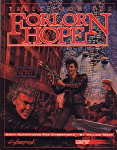 Tales from the Forlorn Hope; Eight Adventures for Cyberpunk