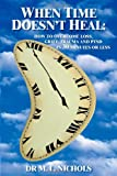 When Time Doesn't Heal, M. L. Nichols, 1414015771