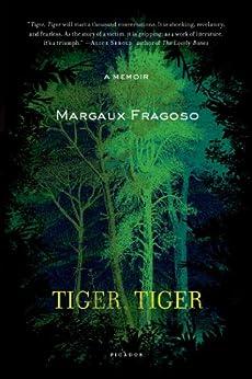Tiger, Tiger: A Memoir by [Fragoso, Margaux]