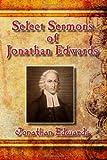 Select Sermons of Jonathan Edwards, Jonathan Edwards, 1494912392