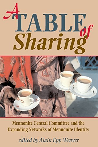 A Table Of Sharing: Mennonite Central Committee And The Expanding Networks Of Mennonite Identity 2011-03-15
