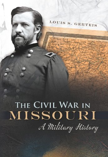 The Civil War in Missouri: A Military History (Shades of Blue and - Shades Louis