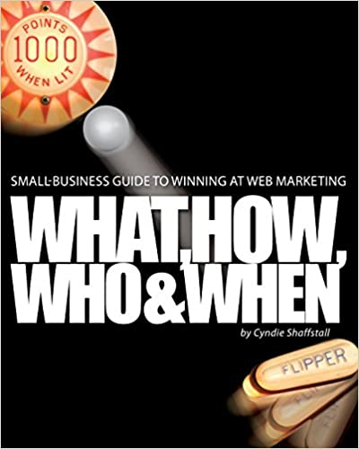 Book Small-business Guide to Winning at Web Marketing: Why, What, How, Who, and When: Volume 1