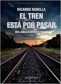 El tren está por pasar (Spanish Edition): VV. Aa.: 9788415471165
