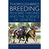 Thoroughbred Breeding: Pedigree Theories and the Science of Genetics