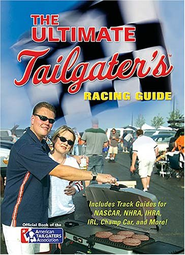 The Ultimate Tailgater's Racing Guide by Stephen Linn