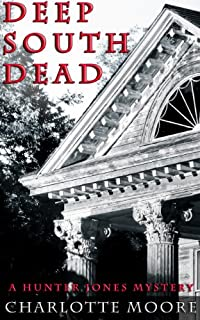 Deep South Dead by Charlotte Moore ebook deal