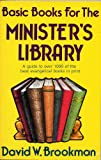 Basic Books for the Minister's Library, David W. Brookman, 0914903179