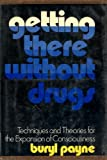 Getting There Without Drugs, Burye Payne, 0670337633