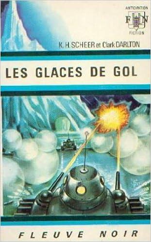 Perry Rhodan T8 : Les glaces de Gol Scheer Karl-Herbert