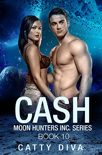 Cash (Moon Hunters Inc. Book 10)