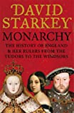 Monarchy: England and her Rulers from the Tudors to the Windsors
