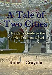 A Tale of Two Cities: A Reader's Guide to the Charles Dickens Novel