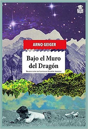 Bajo el Muro del Dragón de Arno Geiger