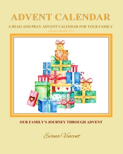 (Our Family's Journey Through Advent Advent Calendar 2017: A Read and Pray Advent Calendar for Your Family Advent Calendars for Families and Advent ... Christmas Activity Book for Kids (Volume 1) )