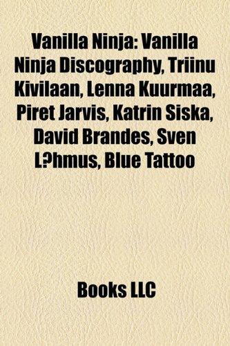 Vanilla Ninja: Vanilla Ninja Discography, Triinu Kivilaan ...