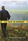 img - for Bush Versus the Environment book / textbook / text book