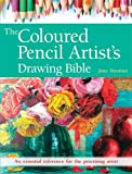 img - for The Coloured Pencil Artists's Drawing Bible (Artist's Bibles) by Jane Strother (2016-09-23) book / textbook / text book