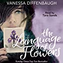 The Language of Flowers Audiobook by Vanessa Diffenbaugh Narrated by Tara Sands