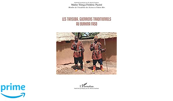 Les Tansoba, guerriers traditionnels au Burkina Faso (French Edition)