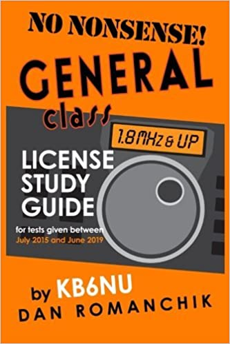 No-nonsense general class license study guide: for tests given.
