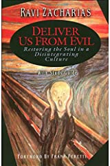 Deliver Us From Evil: Restoring the Soul in a Disintegrating Culture Kindle Edition
