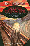 Deliver Us From Evil: Restoring the Soul in a Disintegrating Culture