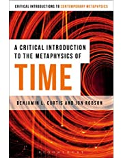 A Critical Introduction to the Metaphysics of Time (Bloomsbury Critical Introductions to Contemporary Metaphysics)