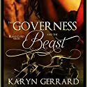 The Governess and the Beast: Blind Cupid Series Audiobook by Karyn Gerrard Narrated by Audrey Lusk