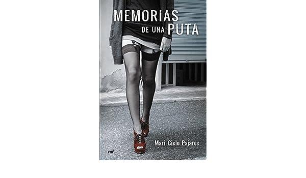 Amazon.com: Memorias de una puta (Spanish Edition) eBook: Mari Cielo Pajares: Kindle Store