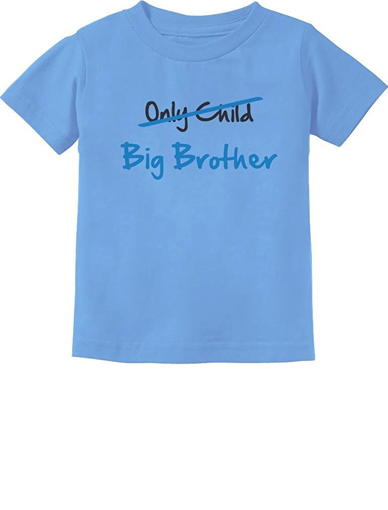 Tstars Only Child to Big Brother Best Gift Idea Toddler//Infant Kids T-Shirt