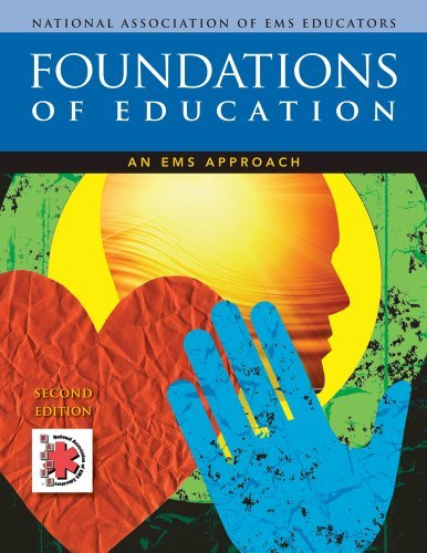 Foundations of Education: An EMS Approach by National Association of EMS Educators (NAEMSE) (2012-05-30)