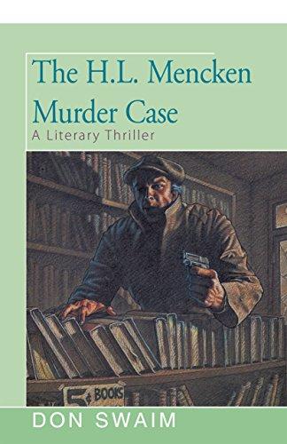 The H. L. Mencken Murder: A Literary Thriller