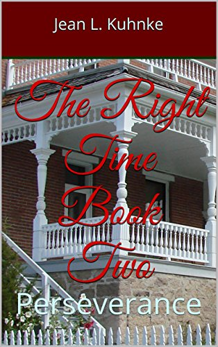 The Right Time Book Two: Perseverance by [Kuhnke, Jean L.]