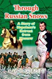 Through Russian Snows, G. A. Henty, 1482720094