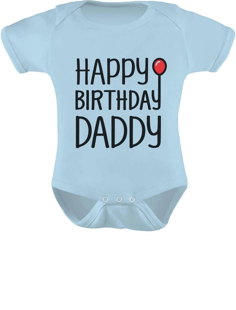 Tstars Happy Birthday Daddy Cute Boy Girl Outfit Infant Dad's Gift Baby Bodysuit