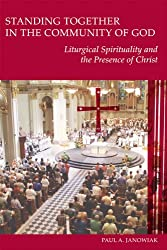 Standing Together in the Community of God: Liturgical Spirituality and the Presence of Christ (Pueblo Books)