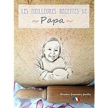 Les meilleures recettes de Papa (French Edition)