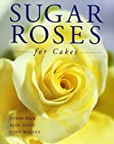 Sugar Roses for Cakes, Tombi Peck and Alan Dunn, 185391908X