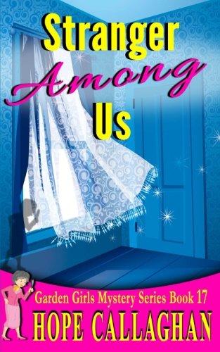 Stranger Among Us (The Garden Girls) (Volume 17)