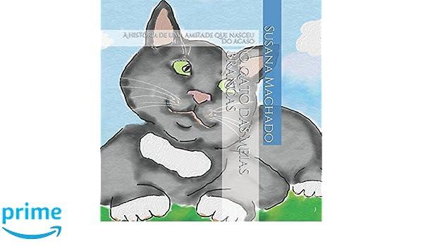 O Gato das Meias Brancas (Portuguese Edition): Susana Machado: 9781521883785: Amazon.com: Books