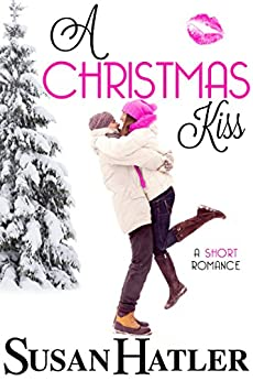 A Christmas Kiss (Kissed by the Bay Book 5) by [Hatler, Susan]