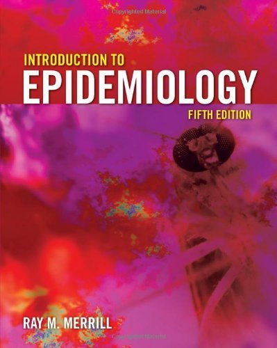 Download By Ray M. Merrill: Introduction to Epidemiology, Fifth Edition Fifth (5th) Edition PDF