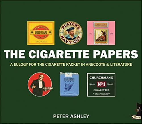 Download online The Cigarette Papers: A Eulogy for the Cigarette Packet in Anecdote and Literature PDF, azw (Kindle), ePub, doc, mobi
