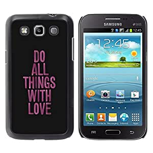 Be Good Phone Accessory // Dura Cáscara cubierta Protectora Caso Carcasa Funda de Protección para Samsung Galaxy Win I8550 I8552 Grand Quattro // Love Things Do Work Purple Black Mes