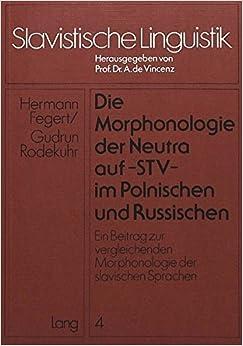 Die Morphonologie der Neutra auf -stv- im Polnischen und Russischen: Ein Beitrag zur vergleichenden Morphonologie der slavischen Sprachen (Slavistische Linguistik) (German Edition)