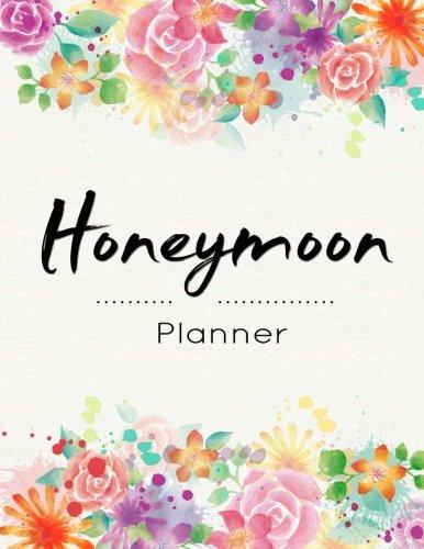 Honeymoon Planner: Wedding Planner, Travel Planner, Vacation Planner, Wedding Organizer, Holiday Planner, Destination Wedding, Romantic Notebook