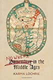 img - for Nowhere in the Middle Ages (The Middle Ages Series) by Karma Lochrie (2016-04-28) book / textbook / text book